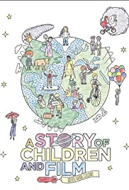A Story of Children and Film (2013) Poster - Movie Forum, Cast, Reviews
