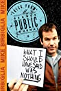 Mike Birbiglia: What I Should Have Said Was Nothing (2008) Poster