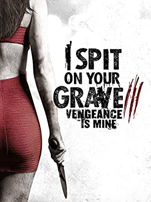 Watch I Spit on Your Grave: Vengeance is Mine Free Online