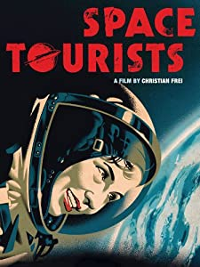Best english movie sites for watching online movies Space Tourists by Christian Frei [hd720p]