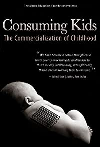 Primary photo for Consuming Kids: The Commercialization of Childhood