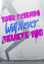 Your Friends Will Never Believe You Poster