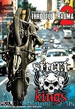 Throttle Trauma 2: Street Kings.