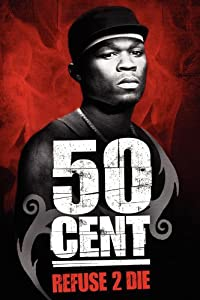 Watch a english movie 50 Cent: Refuse 2 Die by [480x360]