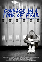 Courage in a Time of Fear: A Practical Guide to Ending Bullying Poster