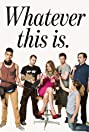Whatever This Is. (2013) Poster