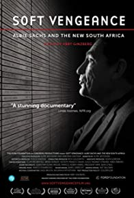 Primary photo for Soft Vengeance: Albie Sachs and the New South Africa