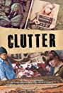 Clutter (2013) Poster
