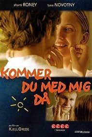 Kommer du med mig då (2003)