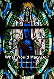 What Would Mary Do? Poster