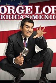 Primary photo for George Lopez: America's Mexican