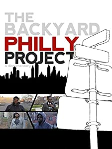 Comedy movies videos download The Backyard Philly Project USA [movie]
