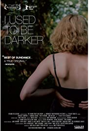 Download I Used to Be Darker (2013) Movie