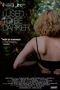 Watch video movie I Used to Be Darker by Matthew Porterfield [Bluray]