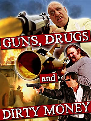 Crime Guns, Drugs and Dirty Money Movie