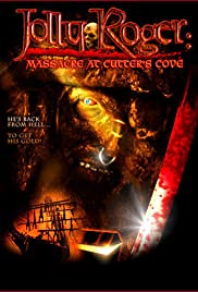 Jolly Roger: Massacre at Cutter's Cove(2005) Poster - Movie Forum, Cast, Reviews