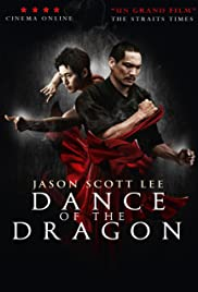 Dance of the Dragon (2008) Poster - Movie Forum, Cast, Reviews