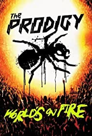 The Prodigy: World's on Fire (2011) Poster - Movie Forum, Cast, Reviews