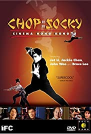 Chop Socky: Cinema Hong Kong (2003) Poster - Movie Forum, Cast, Reviews