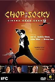 Chop Socky: Cinema Hong Kong Poster