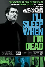 I'll Sleep When I'm Dead (2004) Poster - Movie Forum, Cast, Reviews