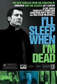 I'll Sleep When I'm Dead (2003) 720p