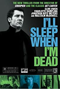 I'll Sleep When I'm Dead UK
