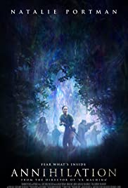 Annihilation (2018) Poster - Movie Forum, Cast, Reviews