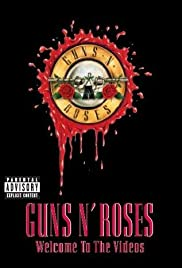 Guns N' Roses: Welcome to the Videos (1998) Poster - Movie Forum, Cast, Reviews
