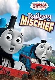 Thomas & Friends: Railway Mischief Poster