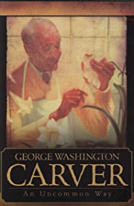 Watch full movies google video George Washington Carver: An Uncommon Way by [1080p]