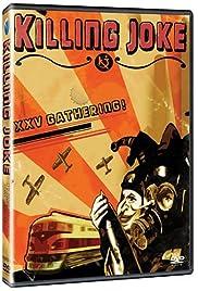 Killing Joke: XXV Gathering! (2005) film en francais gratuit