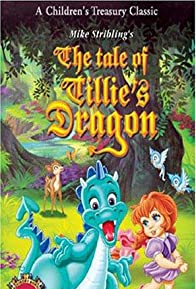 Primary photo for The Tale of Tillie's Dragon