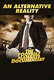 An Alternative Reality: The Football Manager Documentary (2014) 720p