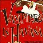 ¡Vampiros en La Habana! (1985)