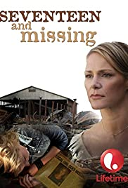 Seventeen and Missing(2007) Poster - Movie Forum, Cast, Reviews