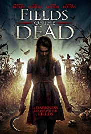 Fields of the Dead(2014) Poster - Movie Forum, Cast, Reviews