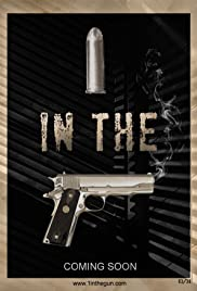 One in the Gun (2010) Poster - Movie Forum, Cast, Reviews