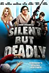 Silent But Deadly (2012)