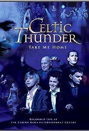 Celtic thunder: take me home (tv movie 2009) imdb.