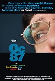 OC87: The Obsessive Compulsive, Major Depression, Bipolar, Asperger's Movie (2010) Poster - Movie Forum, Cast, Reviews