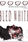 Bled White (2009)