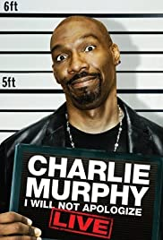 Charlie Murphy: I Will Not Apologize(2010) Poster - Movie Forum, Cast, Reviews