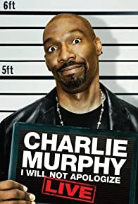Primary photo for Charlie Murphy: I Will Not Apologize