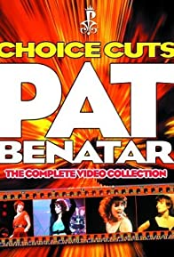 Primary photo for Pat Benatar: Choice Cuts - The Complete Video Collection