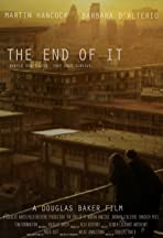 The End of It