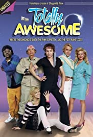 Totally Awesome (2006) Poster - Movie Forum, Cast, Reviews