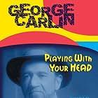 George Carlin: Playin' with Your Head (1986)