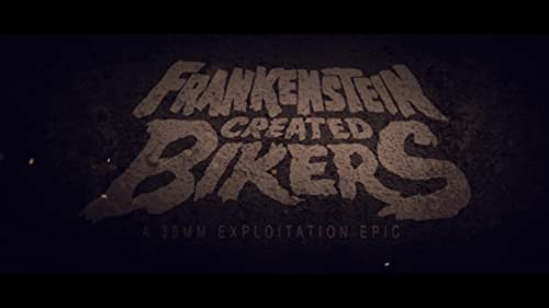 Frankenstein Created Bikers Trailer [EXPLICIT]