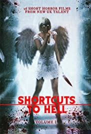 Shortcuts to Hell: Volume 1 (2013) Poster - Movie Forum, Cast, Reviews